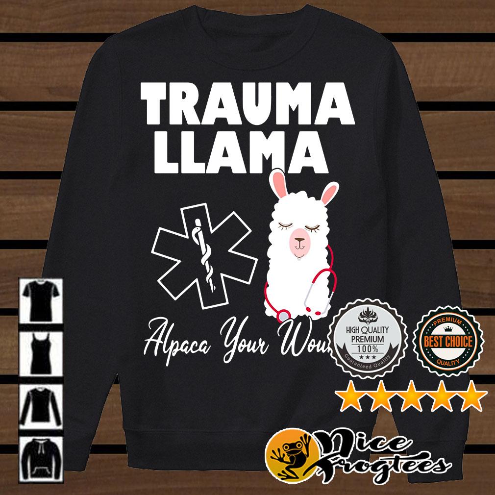 Emergency Medical Rescue Nurse Trauma Llama Alpaca your wound shirt