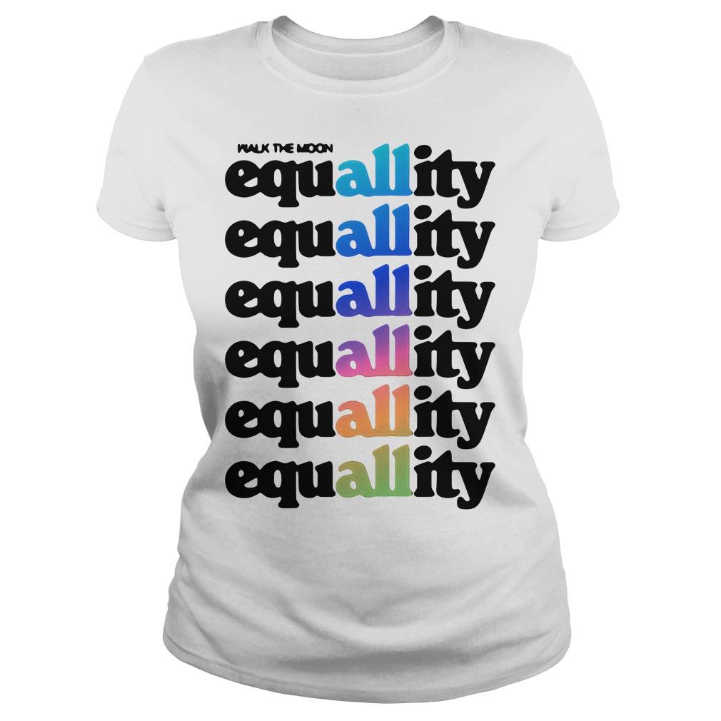 All equallity equallity equallity equallity equallity equallity Ladies tee