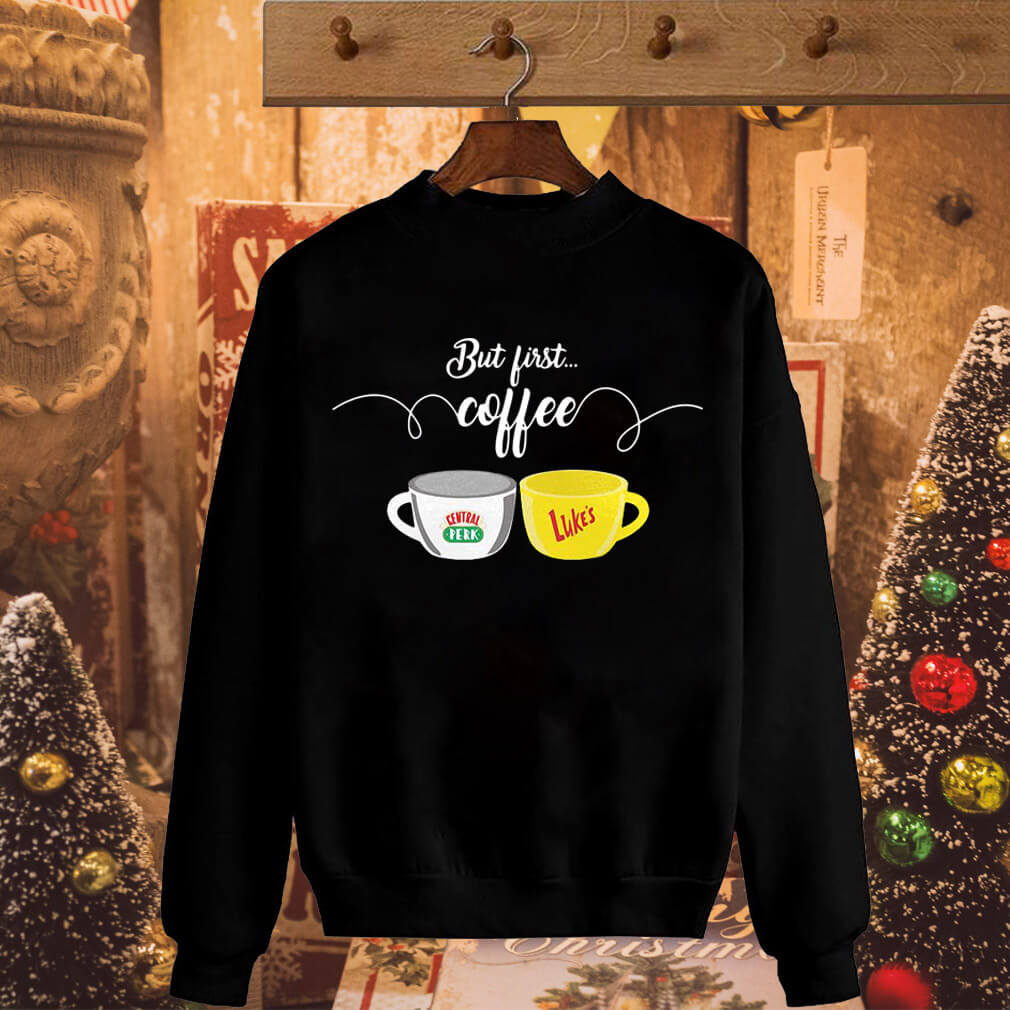 But first coffee Central Perk Luke's shirt