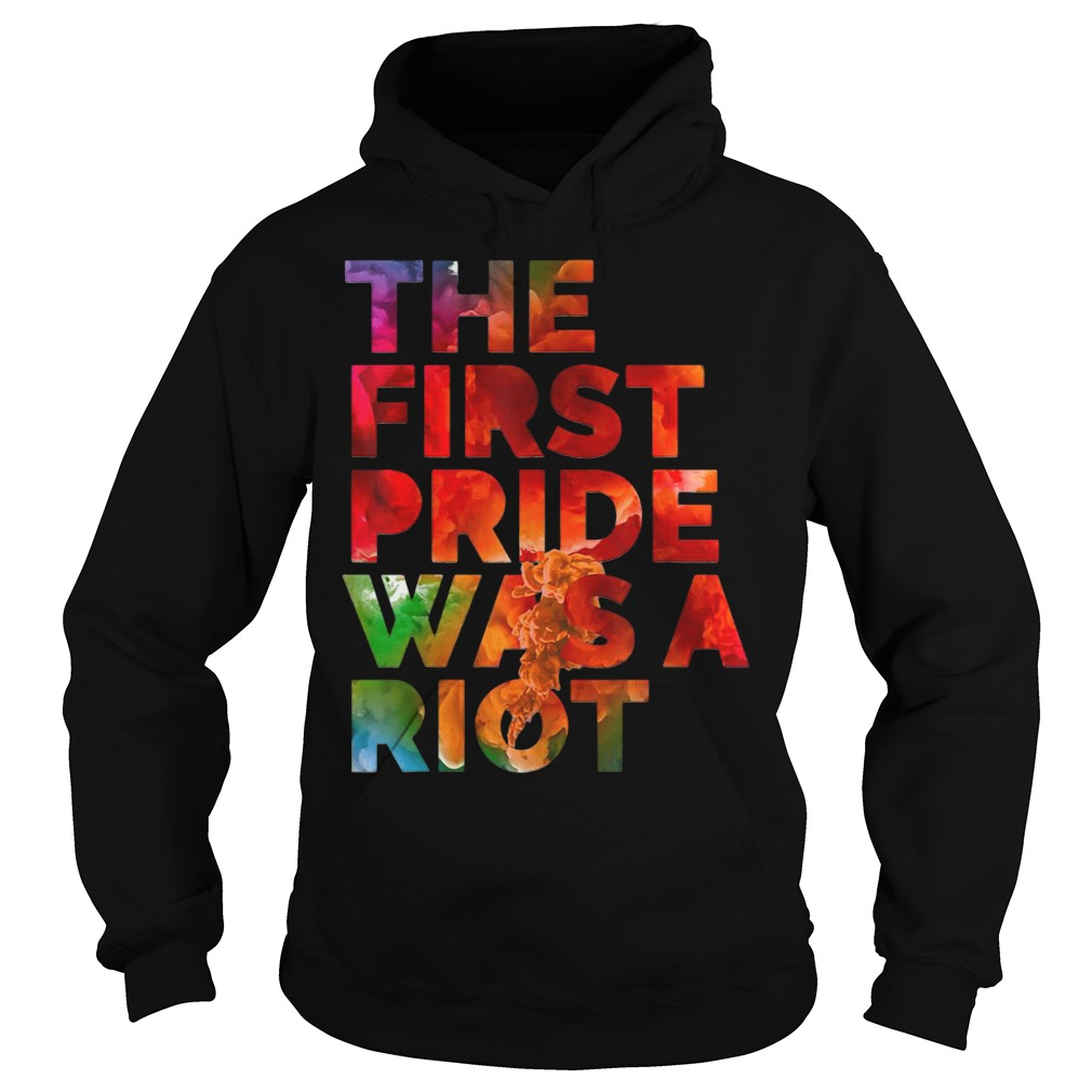 The first pride was a riot Hoodie