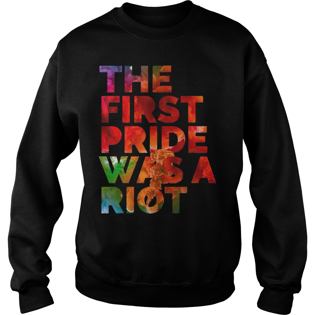 The first pride was a riot Sweater