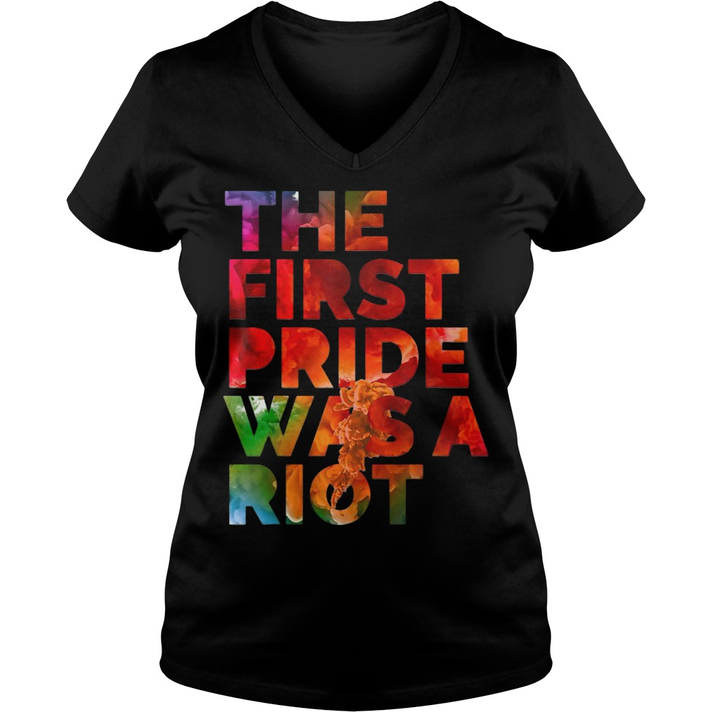 The first pride was a riot V-neck t-shirt
