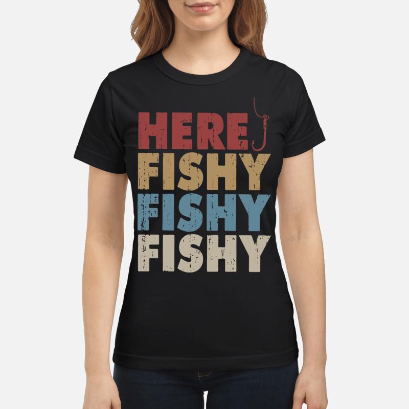 Here fishy fishy fishy Ladies tee