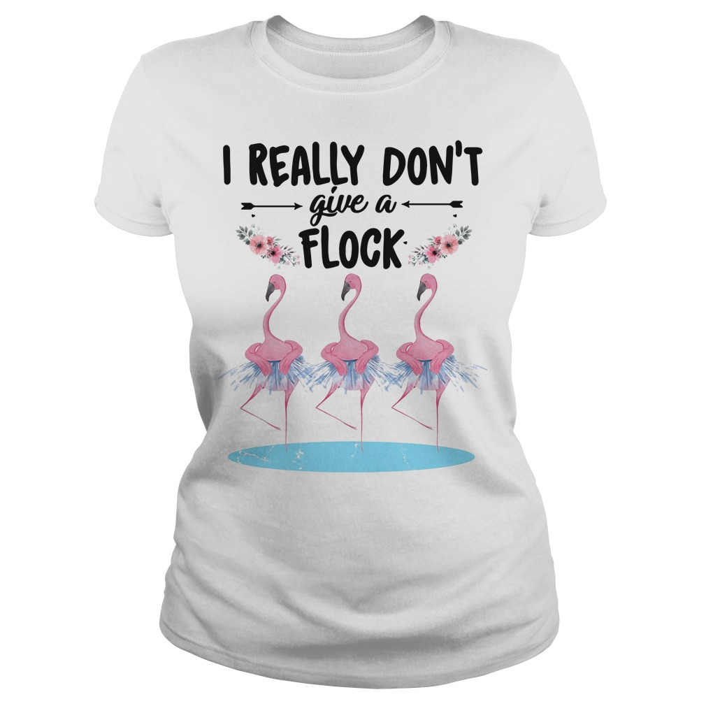Flamingo don't give a flock Ladies Tee