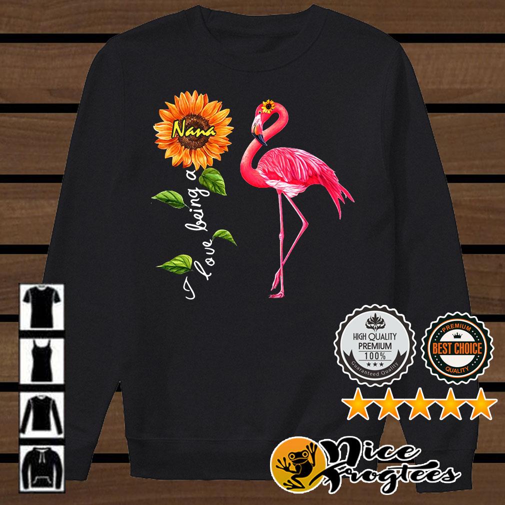 Flamingo sunflower I love being a Nana shirt