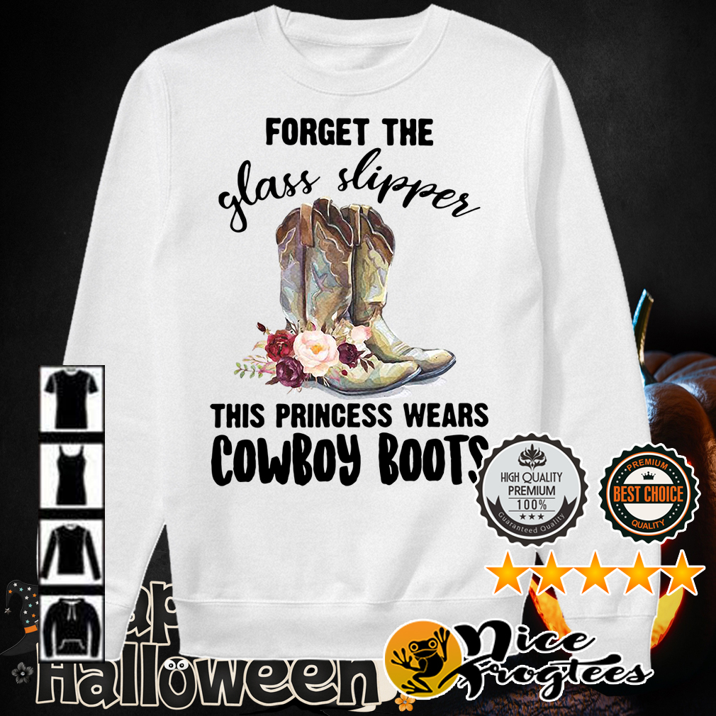 Floral forget the glass slipper this princess wears cowboy boots shirt