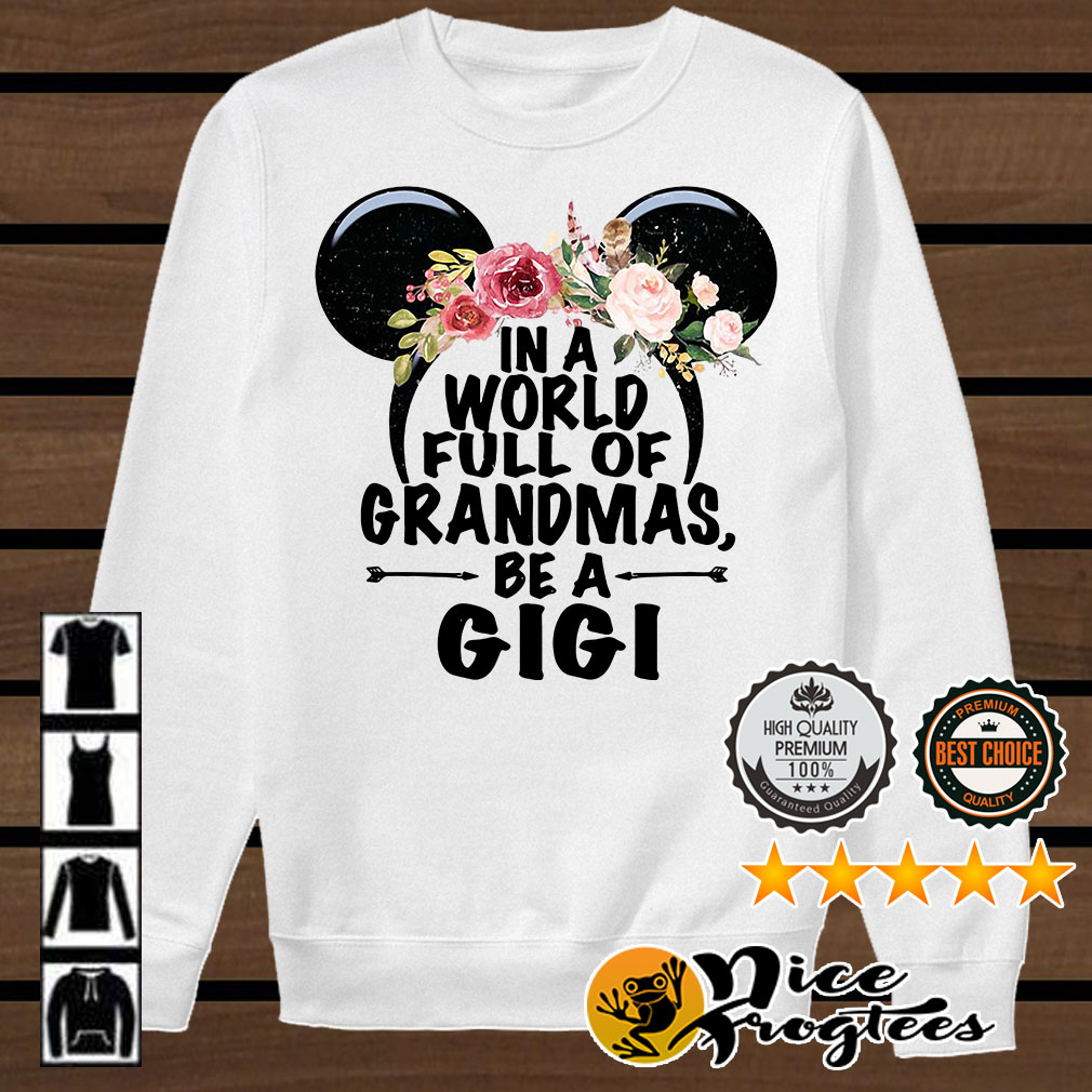 Floral Mickey Mouse in a world full of Grandmas be a Gigi shirt