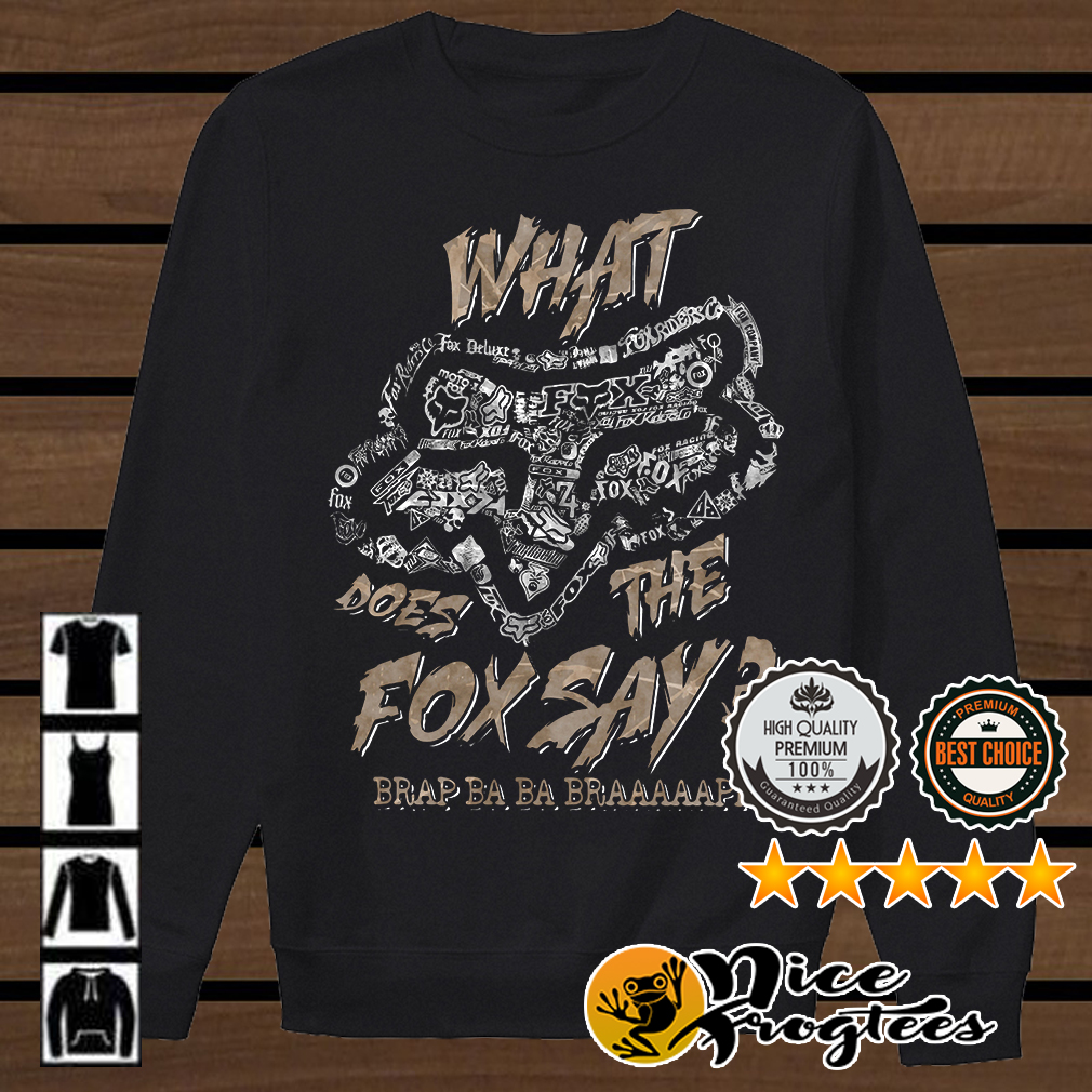 Fox Racing what does the fox say brap ba ba braaaaapp shirt