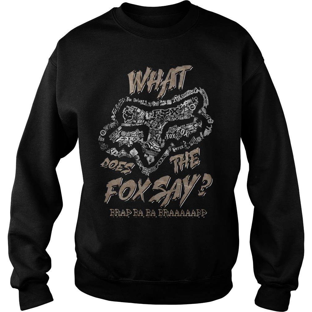 Fox Racing what does the fox say brap ba ba braaaaapp Sweater