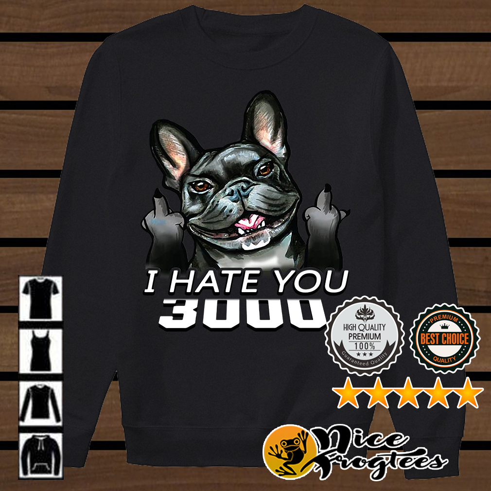 Frenchie fucking I hate you 3000 Marvel Avengers Endgame shirt