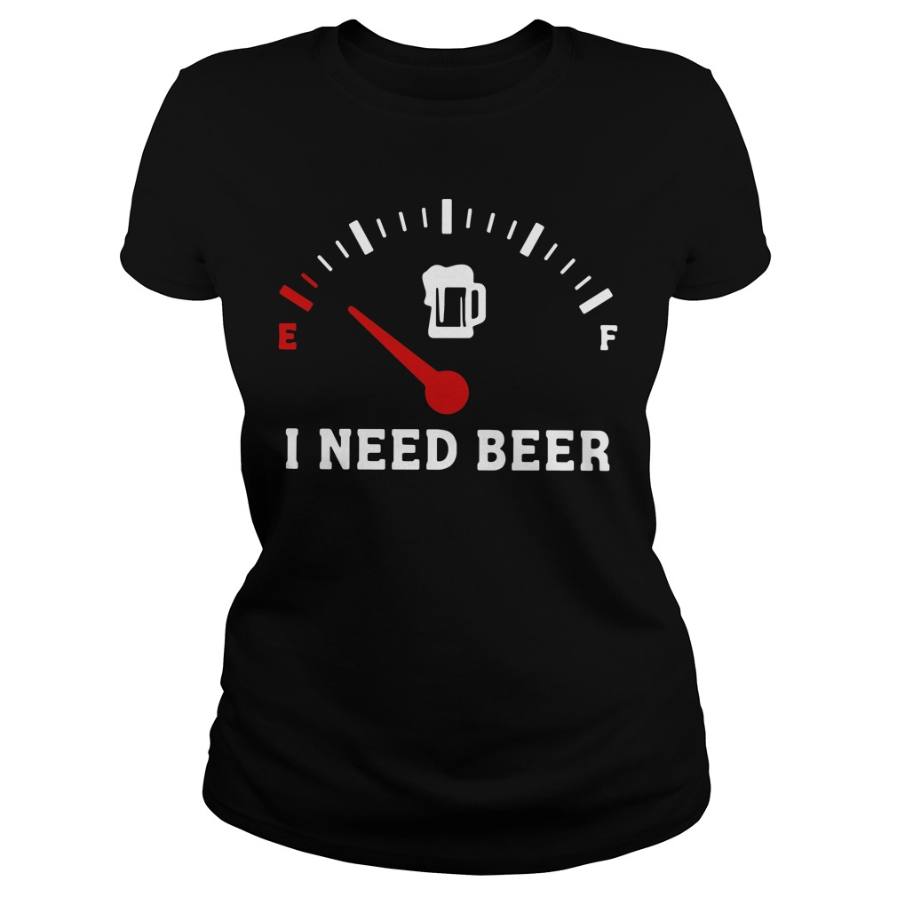 Funny Saying Cars I Need Beer Ladies Tee