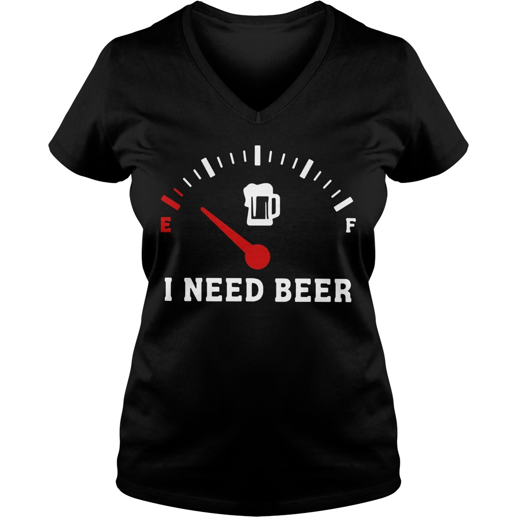 Funny Saying Cars I Need Beer V-neck T-shirt
