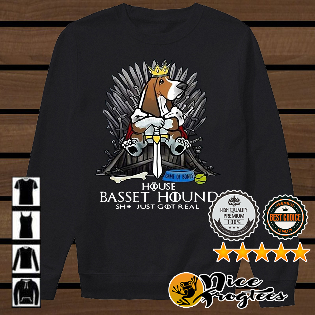 Game of Bones House Basset Hound shit just got real Game of Thrones shirt