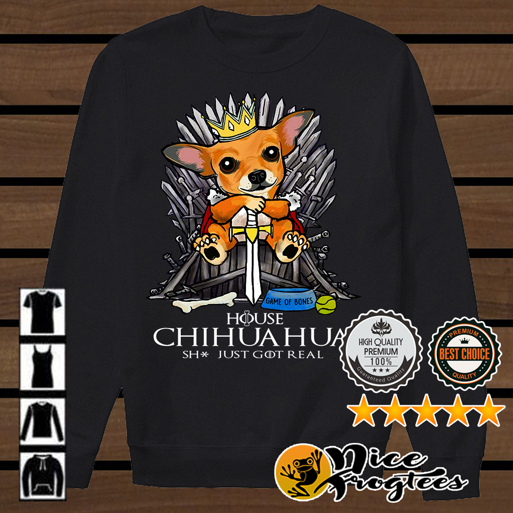 Game of Bones House Chihuahua shit just got real Game of Thrones shirt