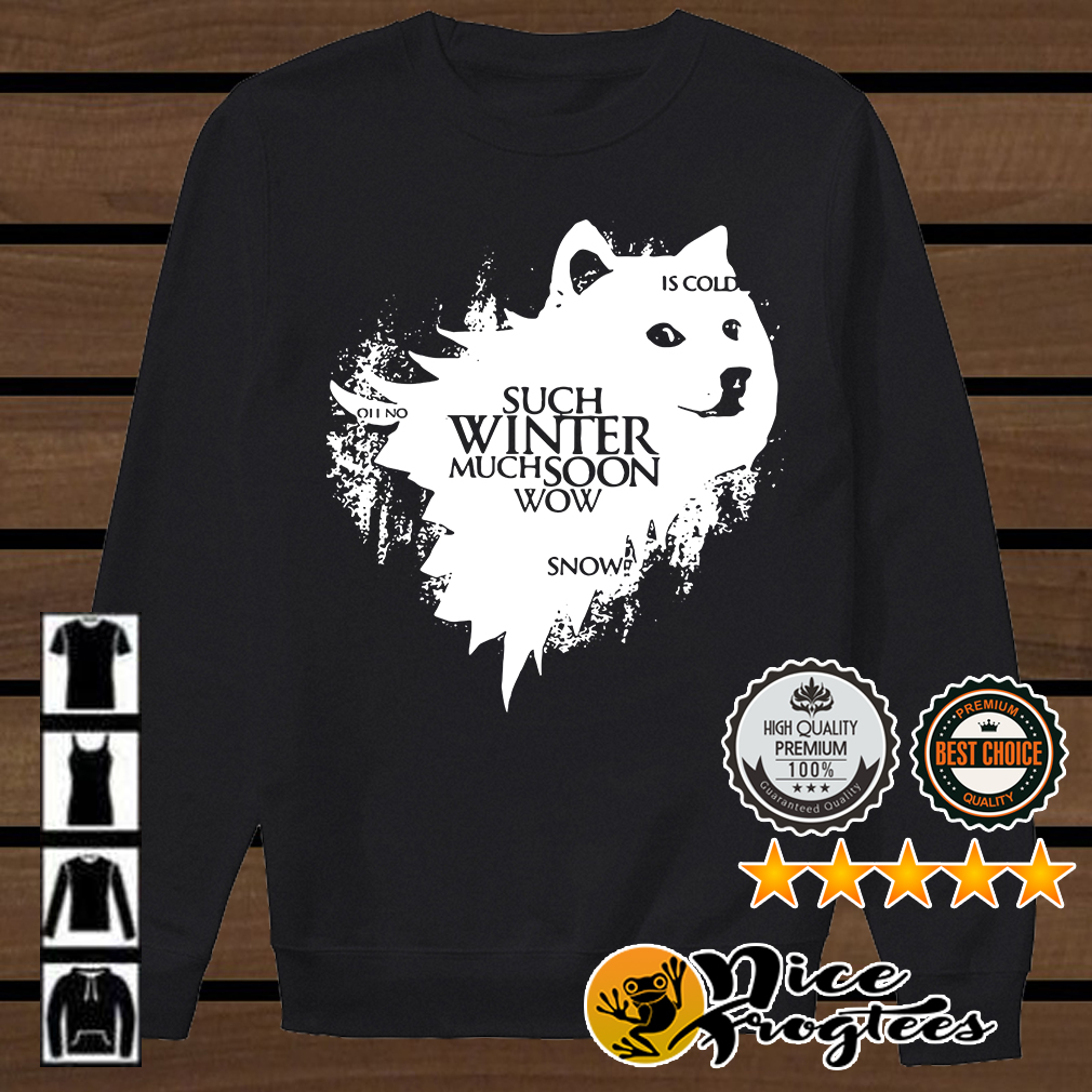 Game Of Thrones Doge oh no such winter much soon wow snow is cold shirt