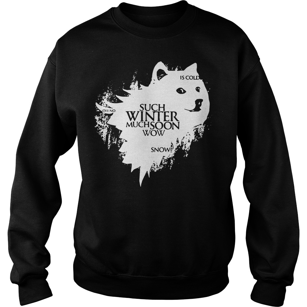 Game Of Thrones Doge oh no such winter much soon wow snow is cold Sweater