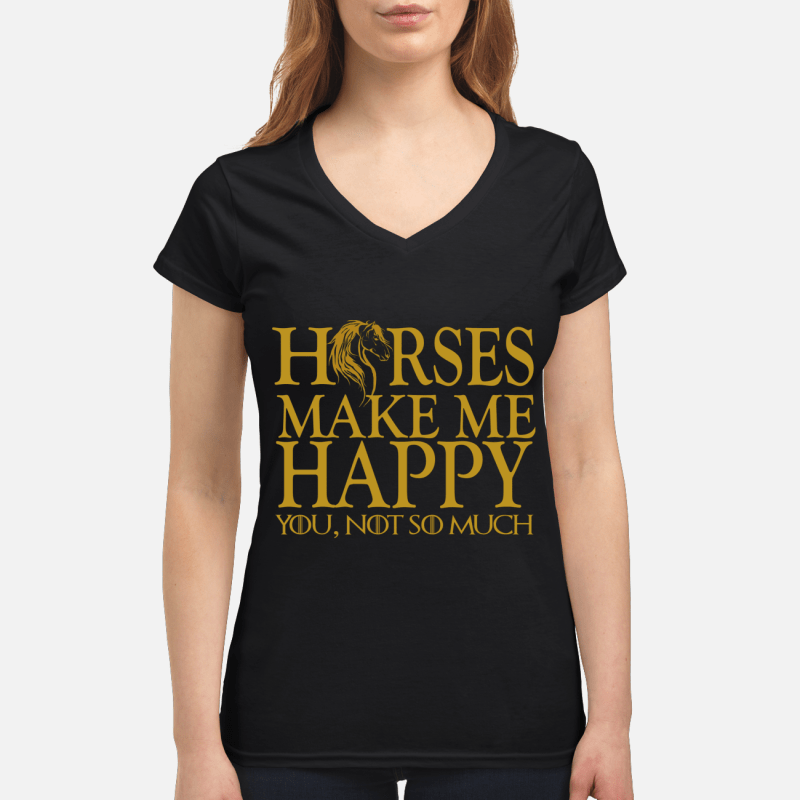 Game of Thrones horse make me happy you not so much V-neck t-shirt