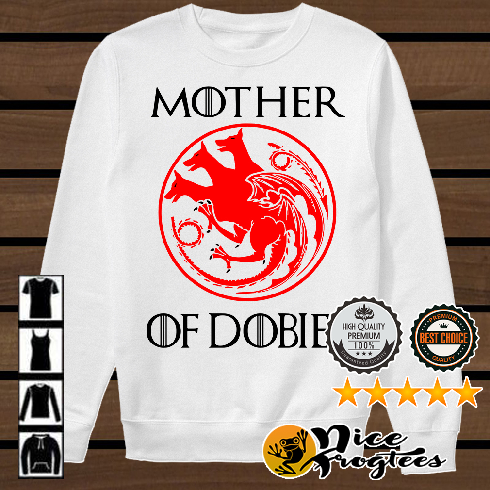 Game of Thrones Mother of Dobies shirt