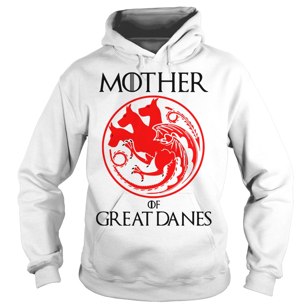 Game of Thrones Mother of Great Danes Hoodie
