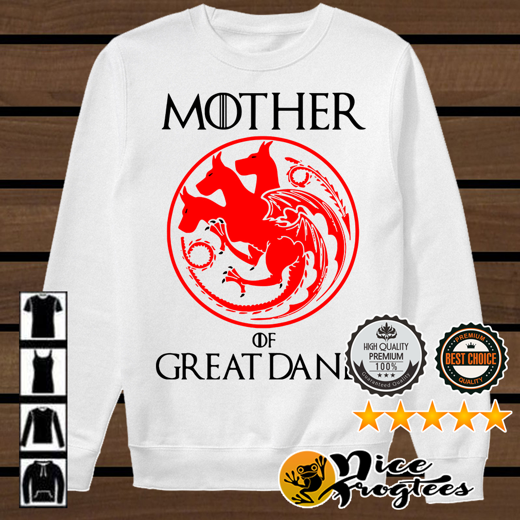 Game of Thrones Mother of Great Danes shirt