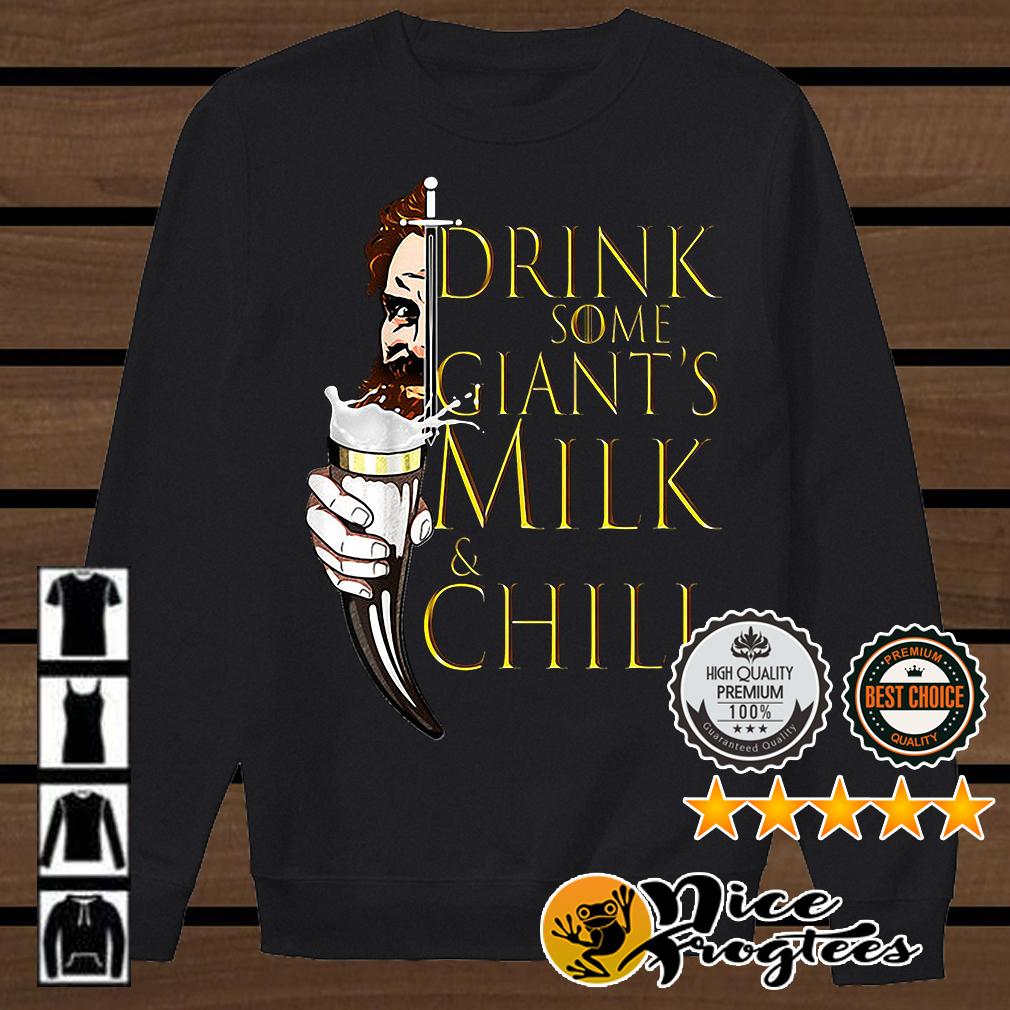 2320d70b6 Game of Thrones Tormund Giantsbane drink some milk giant's milk and chill  shirt