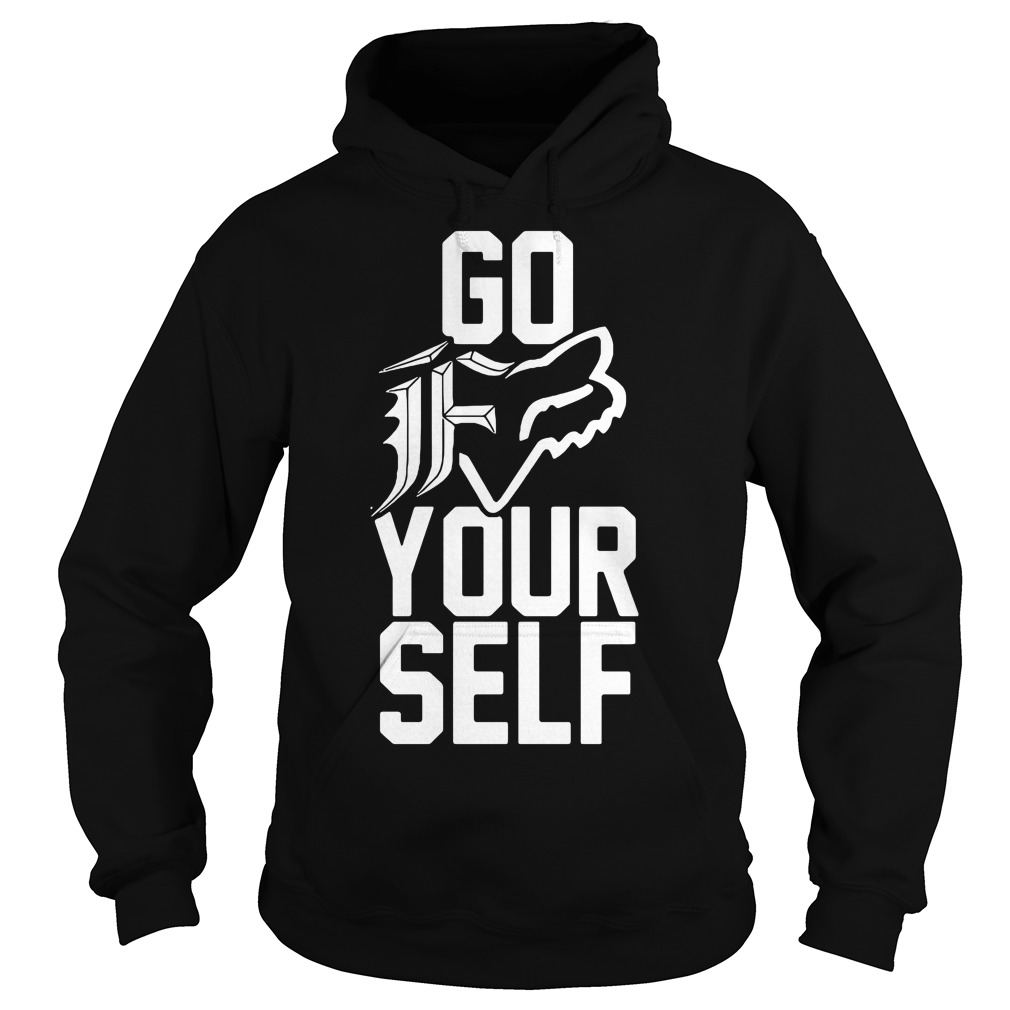 Go F your self Hoodie
