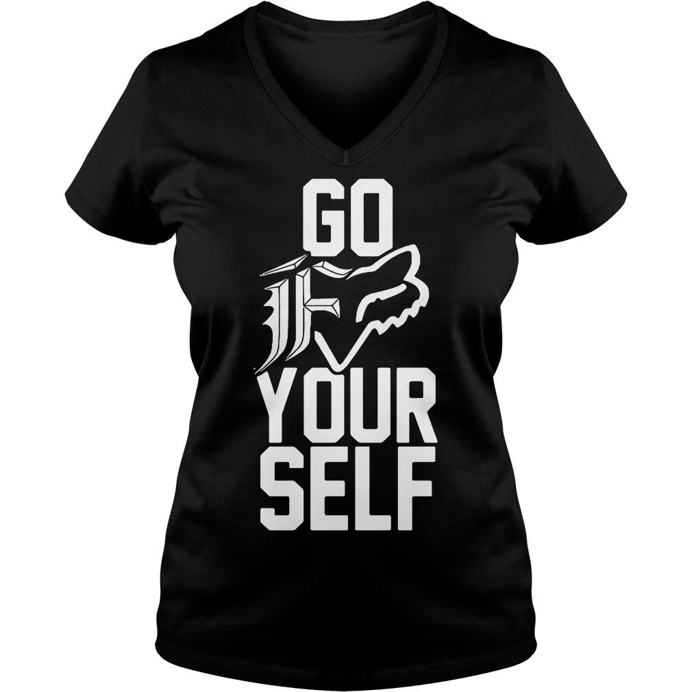 Go F your self V-neck t-shirt