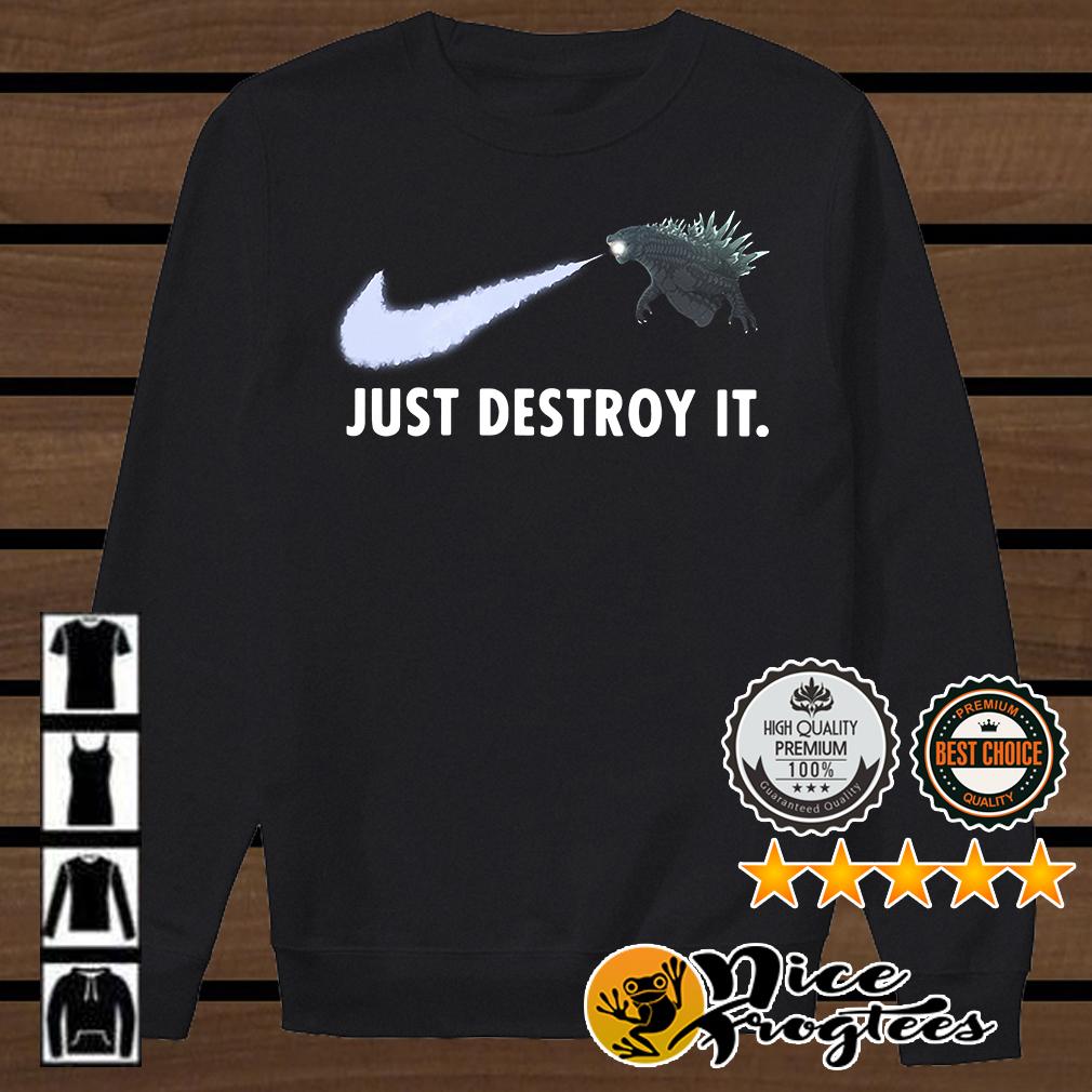 Godzilla just destroy it Nike shirt