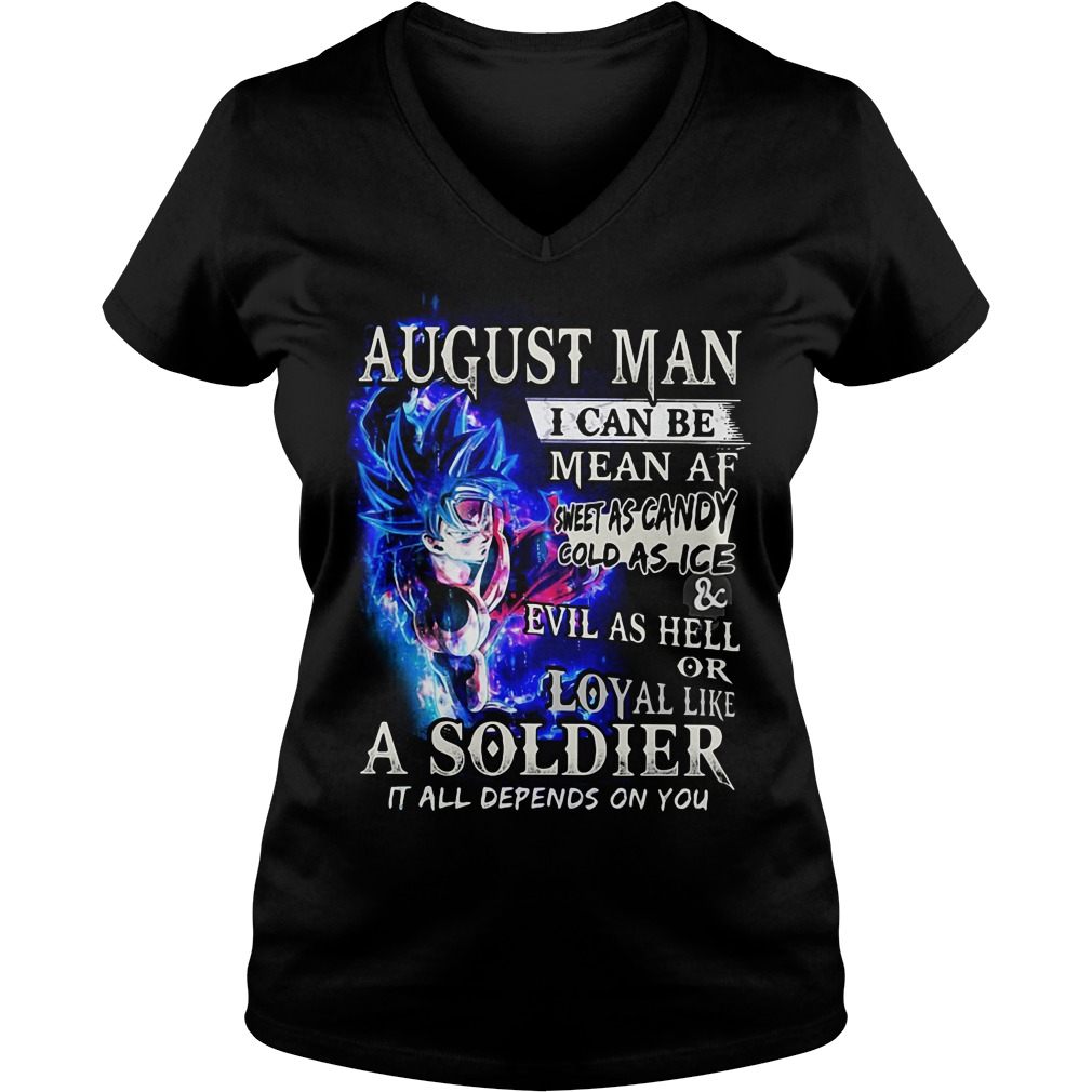 Goku Super Saiyan August man I can be mean AF sheet as candy gold as ice V-neck t-shirt