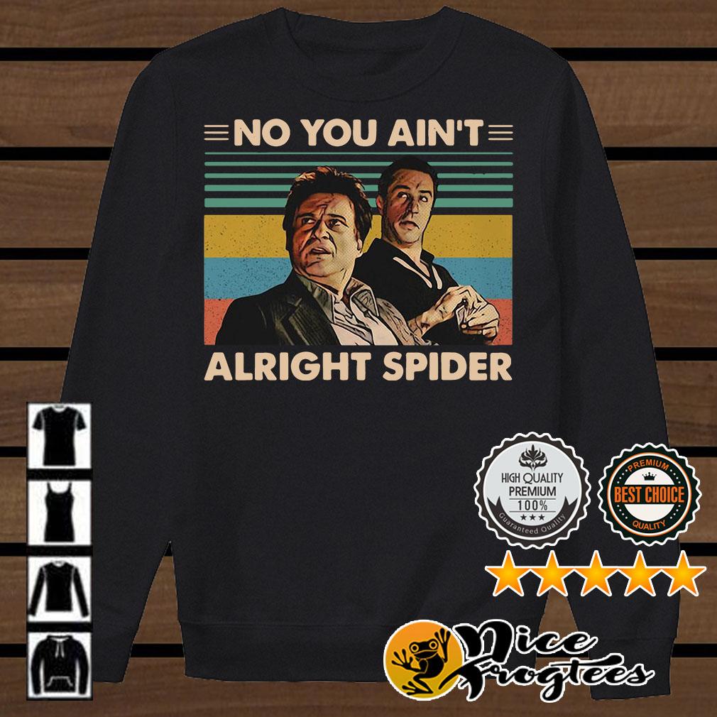 GoodFellas No you ain't alright spider vintage shirt