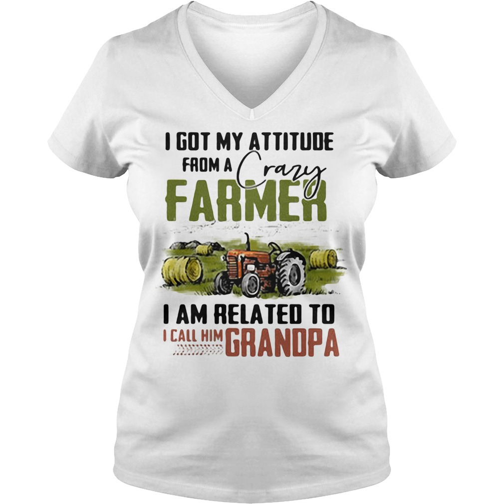 I got my attitude from a crazy farmer I am related to I call him dad V-neck t-shirt