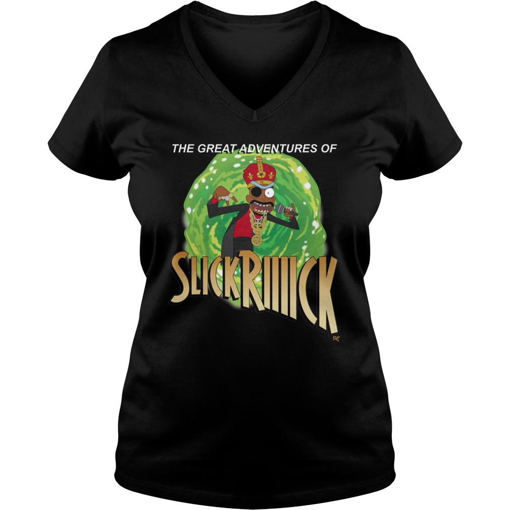 The great adventures of slick riiiick shirt hoodie tank The great t shirt