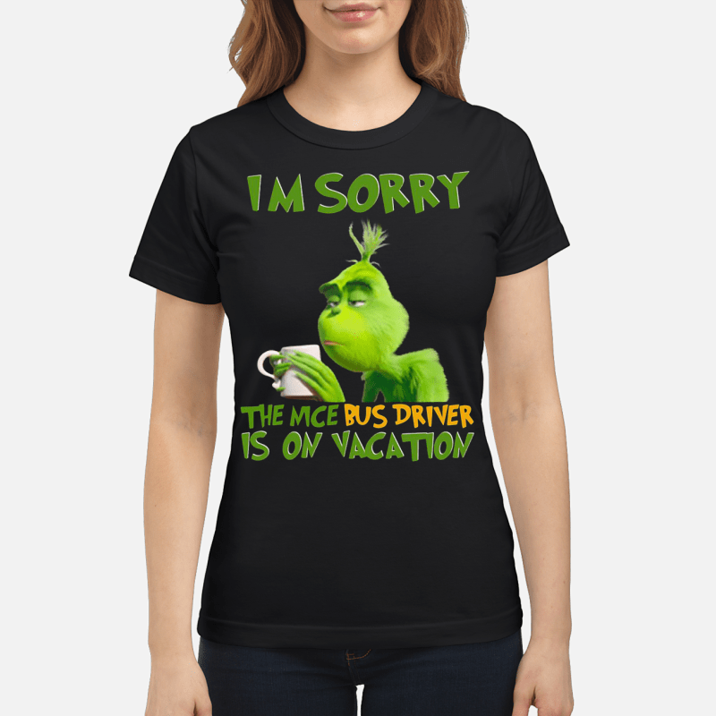 Grinch the nice bus driver is on vacation Ladies tee