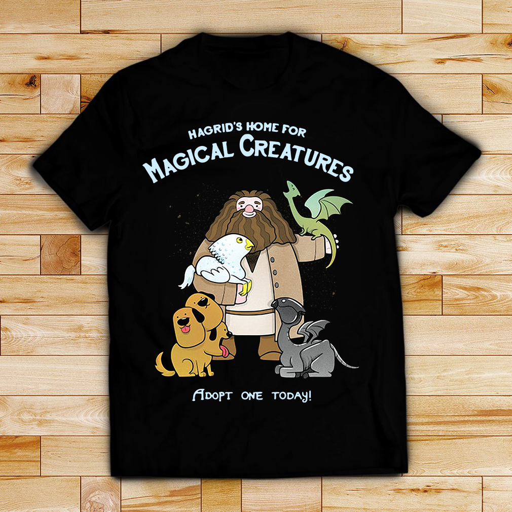 Hagrid's home for magical creatures adopt one today shirt
