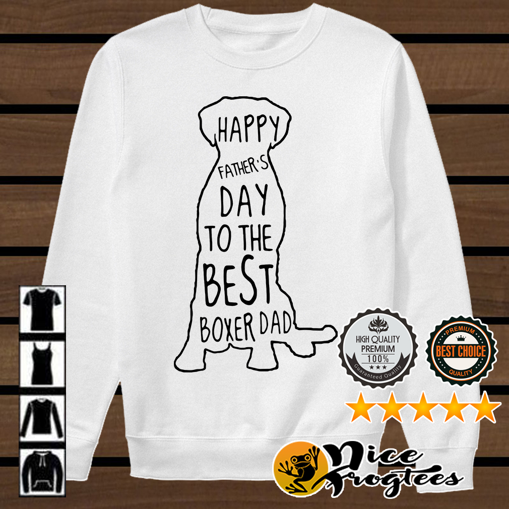 Happy father's day to the best boxer dad shirt