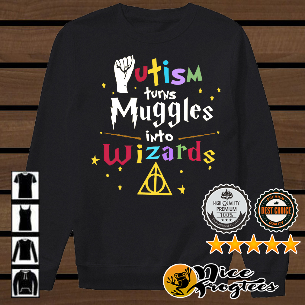 Harry Potter Autism turns Muggles into Wizards shirt