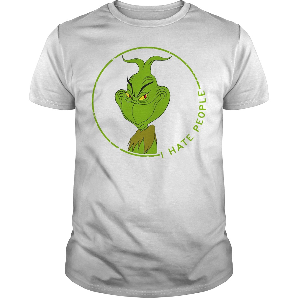 I hate people The Grinch shirt
