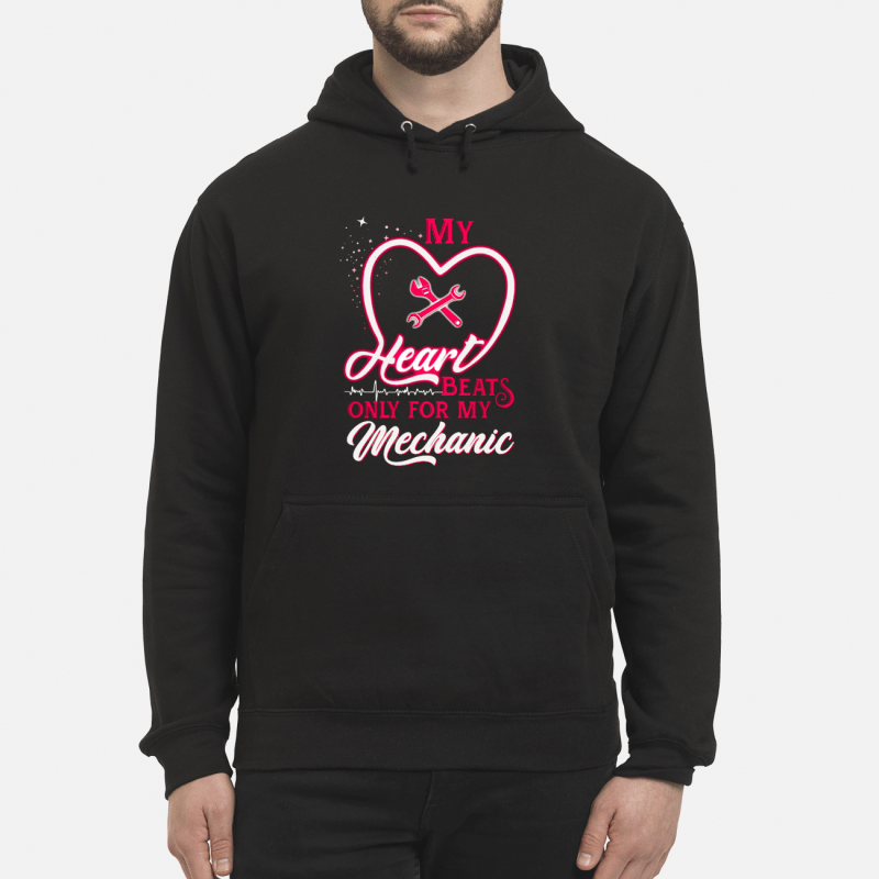 My heart beats only for my Mechanic Hoodie