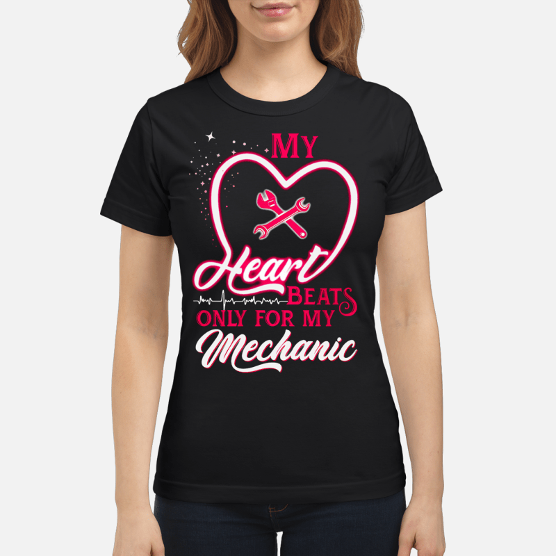 My heart beats only for my Mechanic Ladies tee