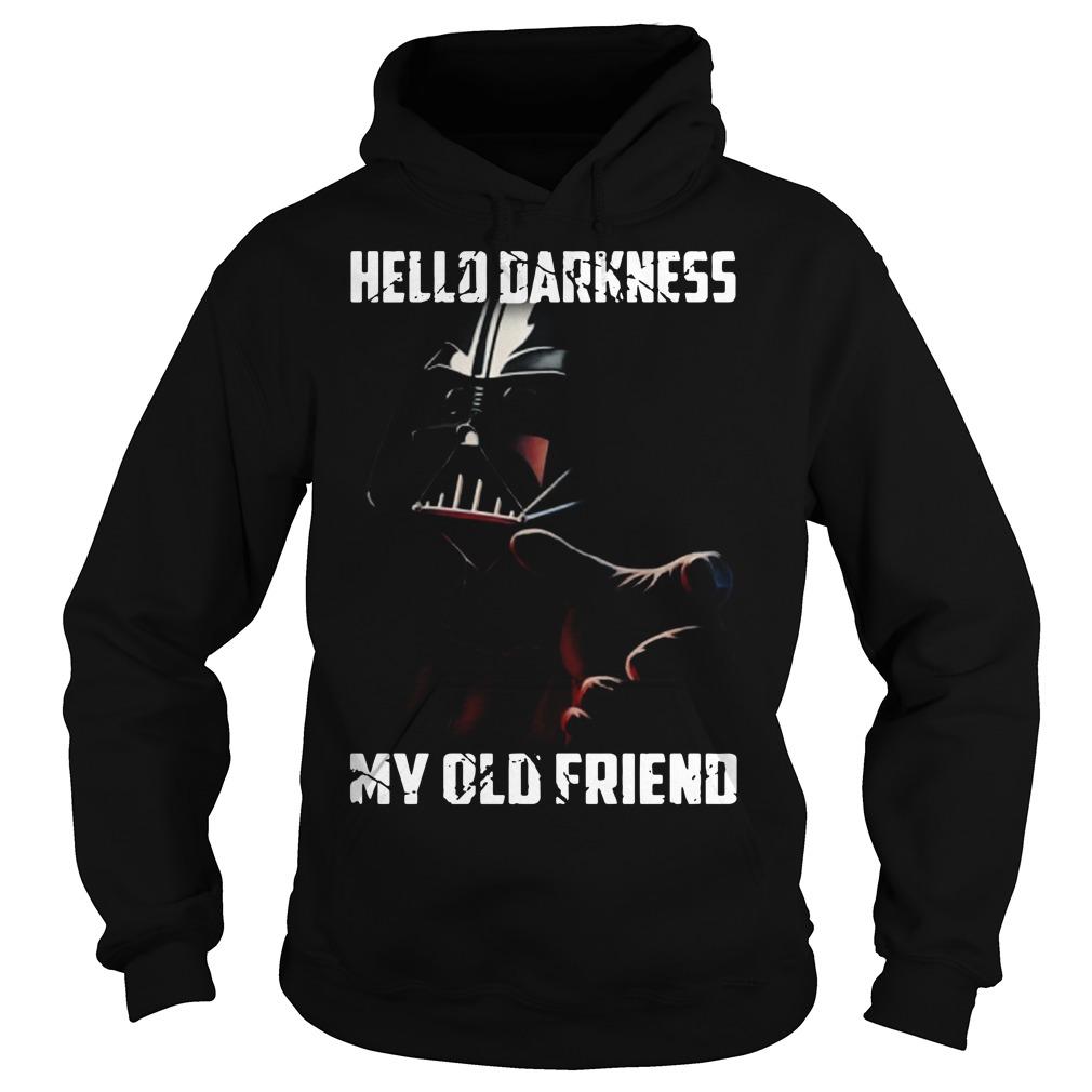 Hello darkness Darth Vader Star Wars my old friend Hoodie