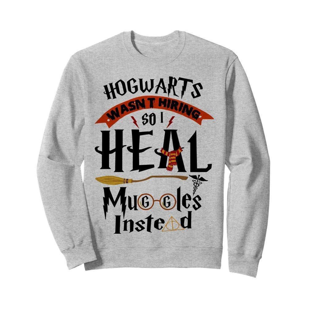 Hogwarts wasn't hiring so I heal muggles instead Sweater
