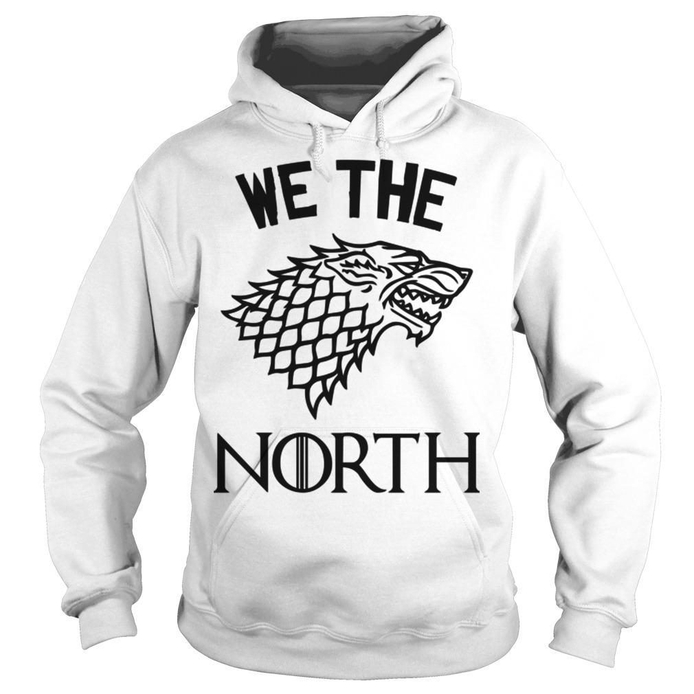 House Stark we the North Game of Thrones Hoodie