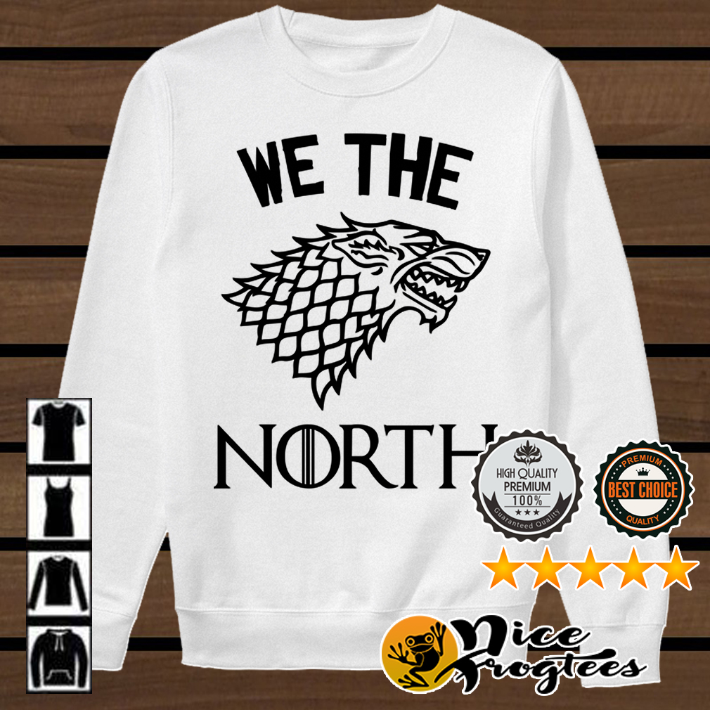 House Stark we the North Game of Thrones shirt