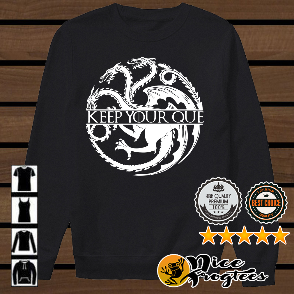 House Targaryen keep your Queen warm Game of Thrones shirt