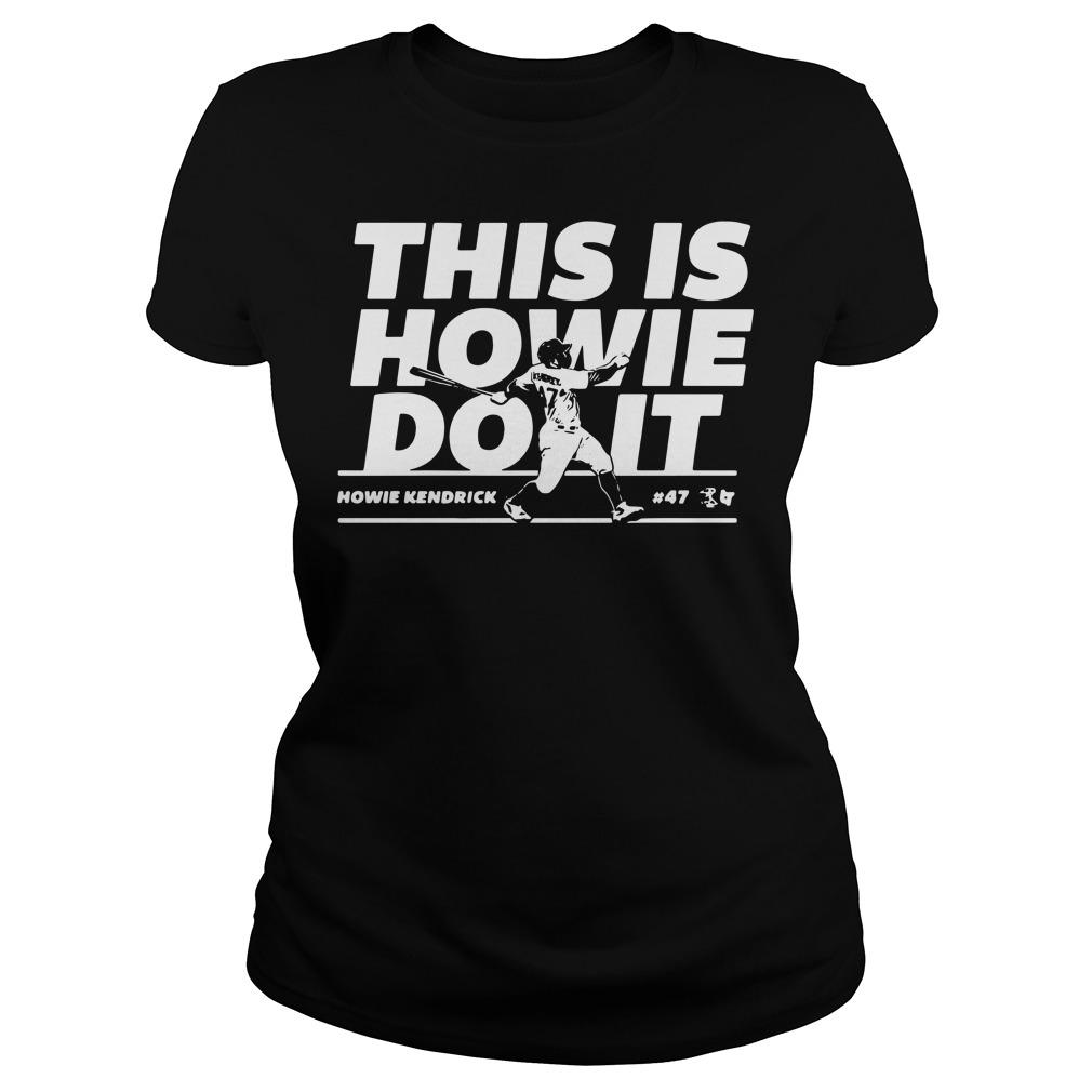 Howie Kendrick this is Howie do it baseball Ladies tee