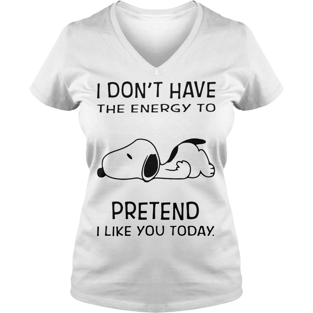 Snoopy I don't have the energy to pretend I like you today V-neck t-shirt