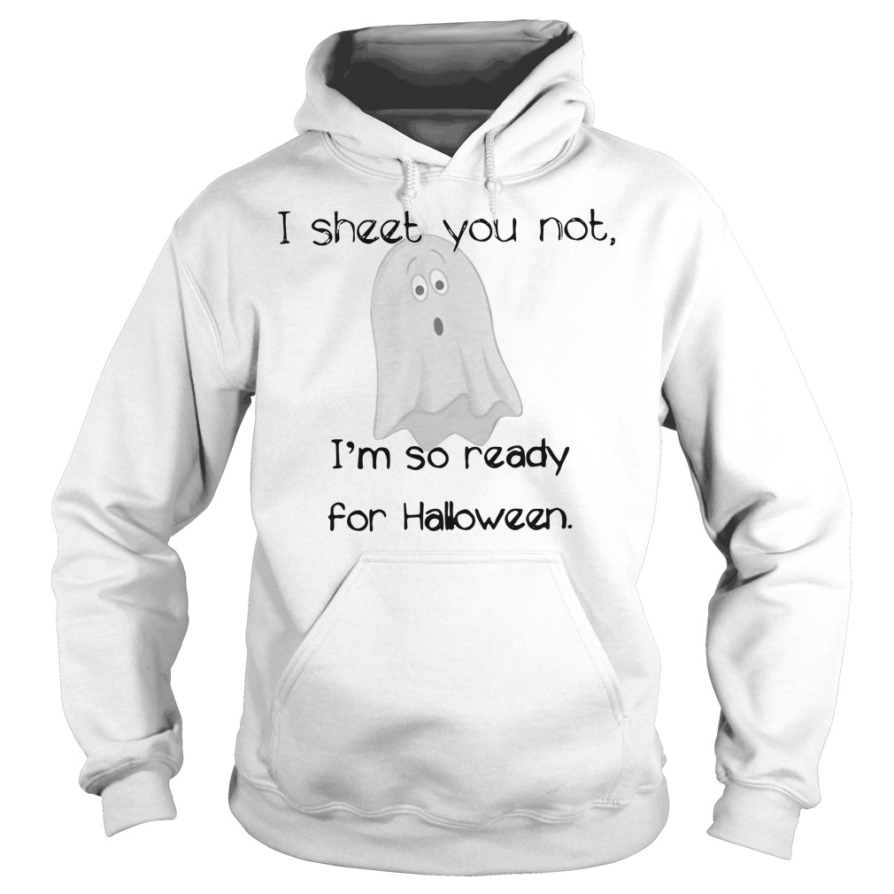 I sheet you not I'm so ready for Halloween Boo Hoodie