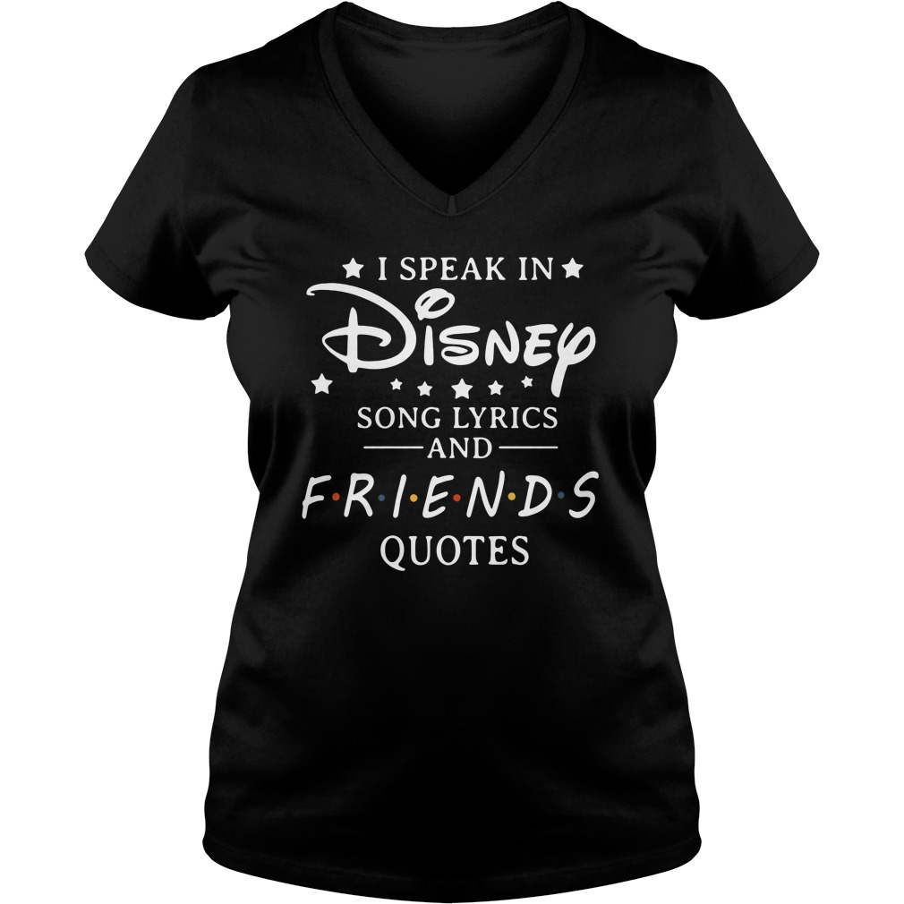 I speak in Disney Song Lyrics and Friends Quotes shirt, hoodie, sweater