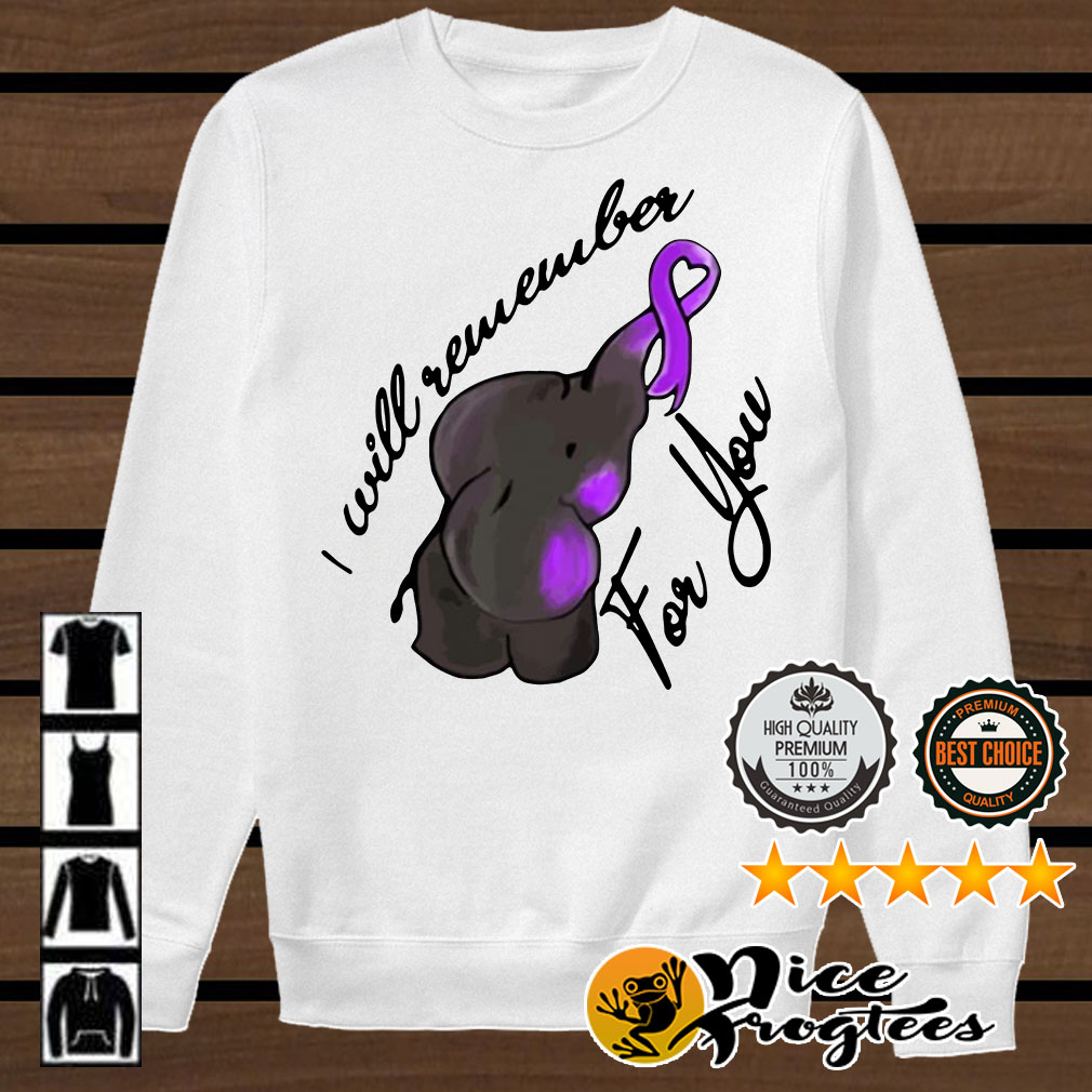 I will remember for you Alzheimer's elephant cancer awareness shirt