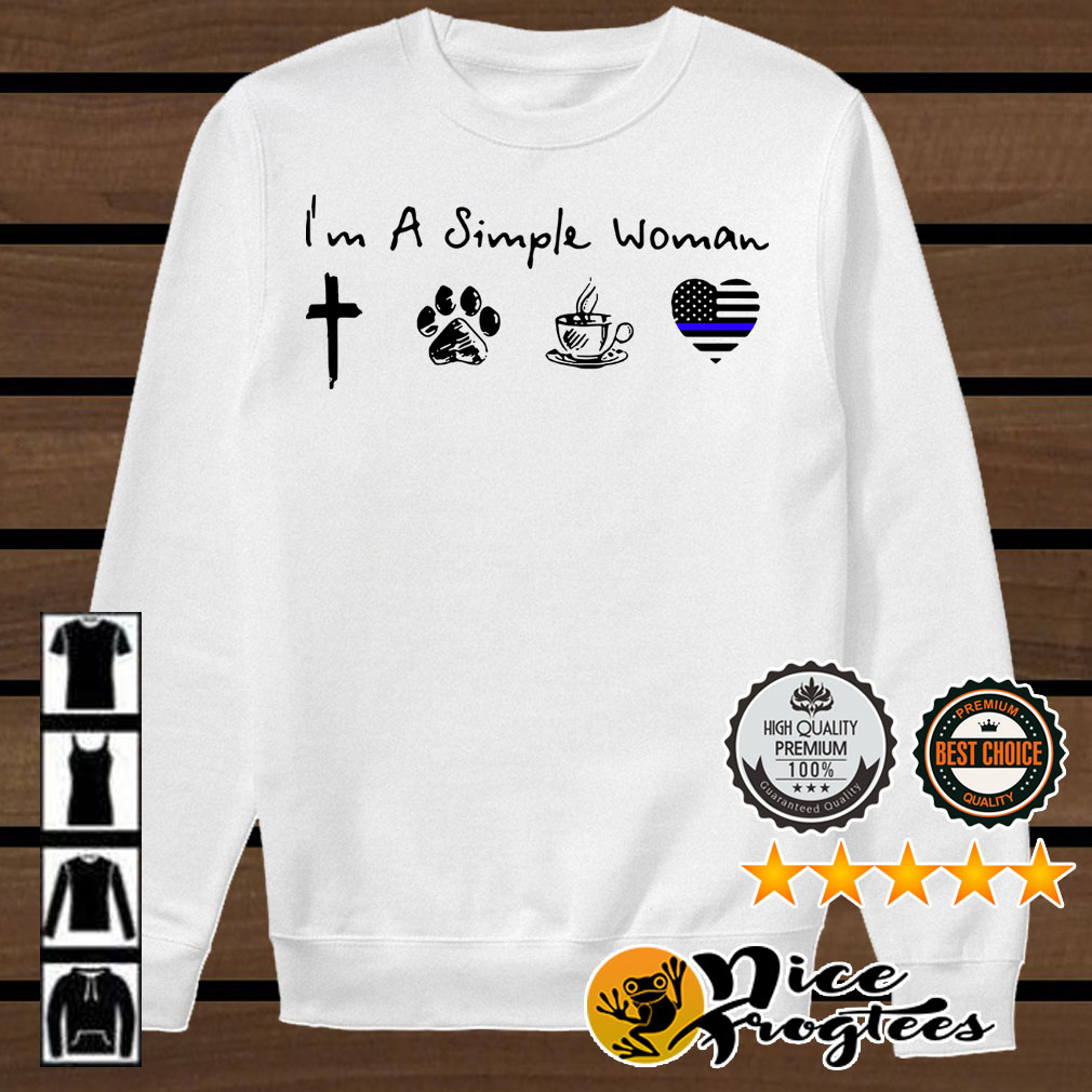 I'm a simple woman I like God paw dog coffee and Thin blue line heart police shirt